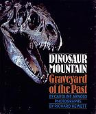 Dinosaur Mountain : graveyard of the past
