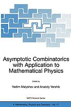 Asymptotic combinatorics with application to mathematical physics : proceedings of the NATO Advanced Study Institute on Asymptotic Combinatorics with Application to Mathematical Physics, St. Petersburg, Russia, 9-22 July 2001
