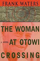 The woman at Otowi Crossing : a novel