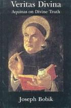 Veritas divina : Aquinas on divine truth : some philosophy of religion