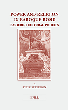 Power and religion in Baroque Rome : Barberini cultural policies
