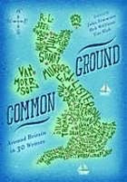 Common ground : around Britain in 30 writers