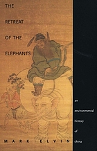 The retreat of the elephants : an environmental history of China