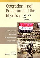 Operation Iraqi Freedom and the new Iraq : insights and forecasts