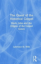 The quest of the historical gospel : Mark, John, and the origins of the gospel genre