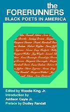 The forerunners : Black poets in America