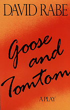 Goose and Tomtom : a play