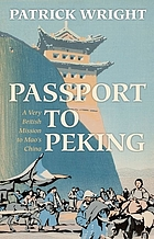 Passport to Peking : a very British mission to Mao's China
