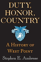 Duty, honor, country; a history of West Point