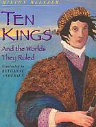 Ten kings : and the worlds they ruled