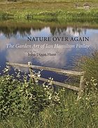 Nature over again : the garden art of Ian Hamilton Finlay