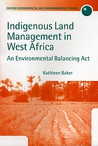 Indigenous land management in West Africa : an environmental balancing act