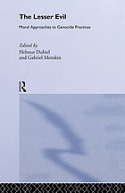 The lesser evil : moral approaches to genocide practices