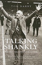 Talking Shankly : the man, the genius, the legend