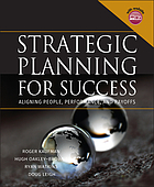 Strategic planning for success : aligning people, performance, and payoffs