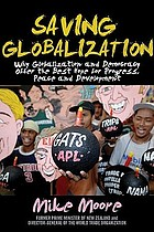 Saving globalization : why globalization and democracy offer the best hope for progress, peace and development