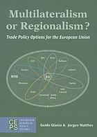 Multilateralism or regionalism? : trade policy options for the European Union