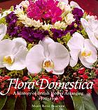 Flora domestica : a history of British flower arranging, 1500-1930