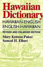 Hawaiian dictionary : Hawaiian-English, English-Hawaiian