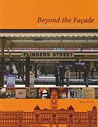 Beyond the facade : Flinders Street, more than just a railway station