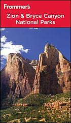 Frommer's Zion & Bryce Canyon National Parks [2012]