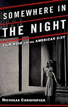 Somewhere in the night : film noir and the American city