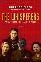 The whisperers : private life in Stalin's Russia