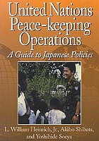 UN peace-keeping operations : a guide to Japanese policies