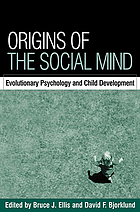 Origins of the social mind : evolutionary psychology and child development