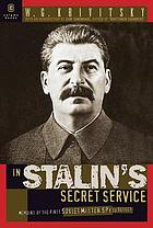 In Stalin's secret service; an exposé of Russia's secret policies by the former chief of the Soviet intelligence in western Europe