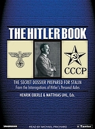 The Hitler book [the secret dossier prepared for Stalin from the interrogations of Hitler's personal aides]