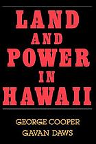 Land and power in Hawaii : the Democratic years