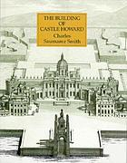 The building of Castle Howard