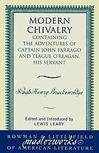 Modern chivalry : containing the adventures of Captain John Farrago and Teague O'Regan, his servant