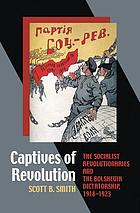 Captives of revolution : the socialist revolutionaries and the Bolshevik dictatorship, 1918-1923