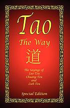 Tao, the way : the sayings of Lao Tzu, Chuang Tzu and Lieh Tzu