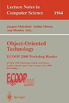 Object-oriented technology : ECOOP 2000 workshop reader : ECOOP 2000 workshops, panels, and posters, Sophia Antipolis and Cannes, France, June 12-16, 2000 : proceedings