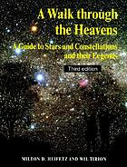 A walk through the heavens : a guide to stars and constellations and their legends