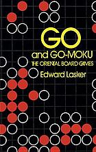 Go and go-moku, the oriental board games