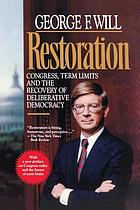 Restoration : Congress, term limits, and the recovery of deliberative democracy