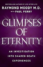 Glimpses of eternity : sharing a loved one's passage from this life to the next