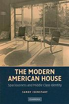 The modern American house : spaciousness and middle-class identity