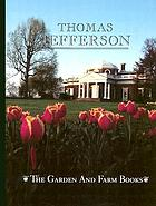 The garden and farm books of Thomas Jefferson