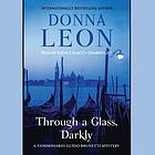 Through a glass, darkly [a Commissario Guido Brunetti mystery]