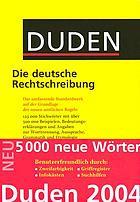 Duden, die deutsche Rechtschreibung : auf der Grundlage der neuen amtlichen Rechtschreibregeln ; [das umfassende Standardwerk auf der Grundlage der neuen amtlichen Regeln]