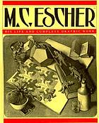 M.C. Escher, his life and complete graphic works