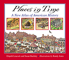 Places in time : a new atlas of American history