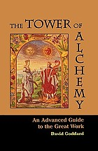 The tower of alchemy : an advanced guide to the great work