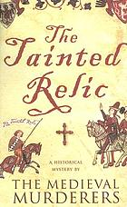 The tainted relic : an historical mystery
