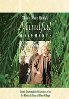 Thich Nhat Hanh's mindful movements gentle contemplative exercises with the monks & nuns of Plum Village